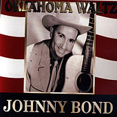 Oklahoma Waltz by Johnny Bond