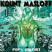 Pop < Culture by Kount Masloff