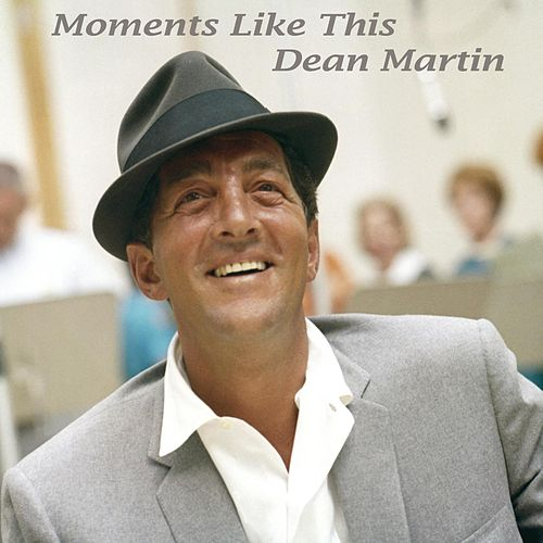 Moments Like This by Dean Martin