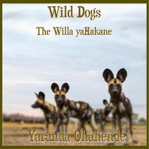 Yaranda Ohahende by Wild Dogs