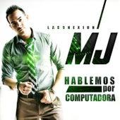 Hablemos Por Computadora by M.J.