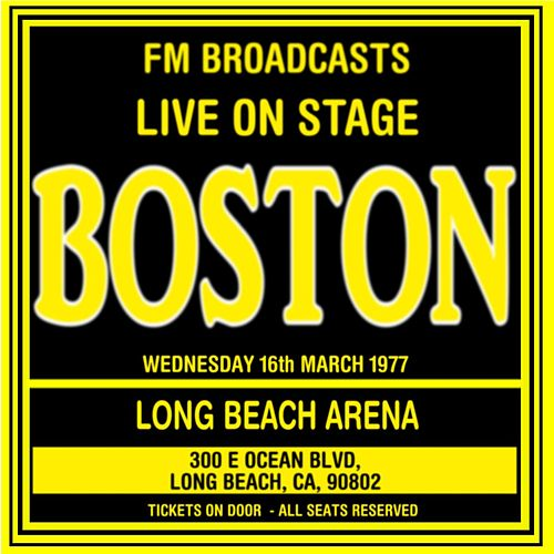 Live On Stage FM Broadcasts -  Long Beach Arena 16th March 1977 de Boston
