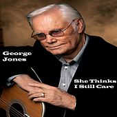 She Thinks I Still Care de George Jones