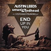 End Up In You (feat. Stephano Prunebelli) by Austin Leeds