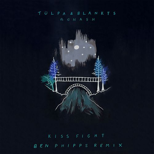 Kiss Fight (feat. gnash) (Ben Phipps Remix) von Tülpa