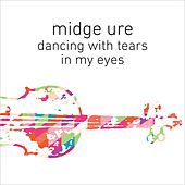 Dancing with Tears in My Eyes (Orchestrated) by Midge Ure