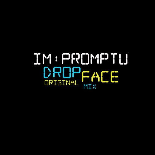 Drop Face (Original Mix) by Impromptu