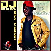 Back To Sender von DJ Be Black