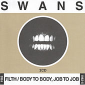 Filth / Body To Body, Job to Job by Swans