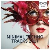 Minimal Techno Tracks 2017 de Various Artists