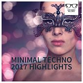 Minimal Techno 2017 Highlights - EP by Various Artists