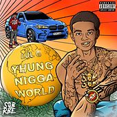 Yhung Nigga World by Various Artists
