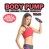 Body Pump, Vol. 4 - The Aerobic Fitness Workout (incl. 2 Nonstop Body Shape Mixes) von Various Artists