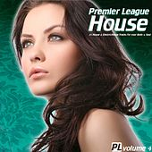 Premier League House Vol. 4 - 24 House & Electro-House Tracks for Your Body & Soul by Various Artists