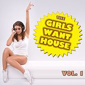The Girls Want House, Vol. 1 by Various Artists