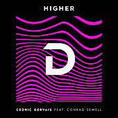 Higher by Cedric Gervais