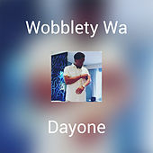 Wobblety Wa by Day One