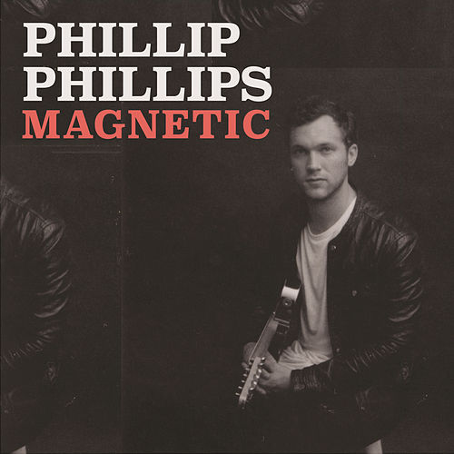 Magnetic by Phillip Phillips