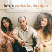 Trevo (Tu) by Anavitória