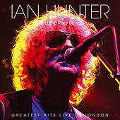 Greatest Hits Live in London by Ian Hunter And The Rant Band