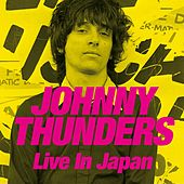 Live in Japan by Johnny Thunders