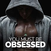 You Must Be Obsessed (Motivational Speech) de Fearless Motivation
