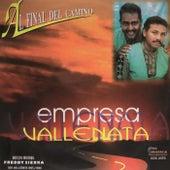 Al Final del Camino by Empresa Vallenata