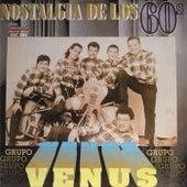 Nostalgia de los 60S by Grupo Venus
