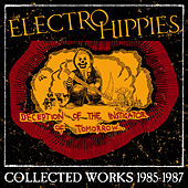 Deception of the Instigator of Tomorrow: Collected Works 1985-1987 by Electro Hippies