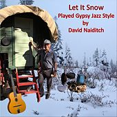 Let It Snow (Gypsy Jazz Style) [feat. Jeff Radaich & Brian Netzley] by David Naiditch