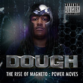 The Rise of Magneto: Power Moves by Dough
