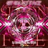 Sit On My Face de DJ Dangerous Raj Desai