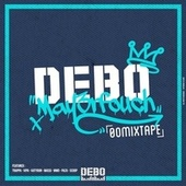 DEBO Maya3rfouch [00 Mixtape] by Various Artists