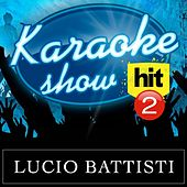 Karaoke Show Hit - Lucio Battisti Vol.2 by The Acclaim
