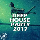 Deep House Party 2017 - EP by Various Artists