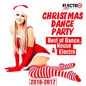 Christmas Dance Party 2016-2017 (Best of Dance, House & Electro) - EP by Various Artists