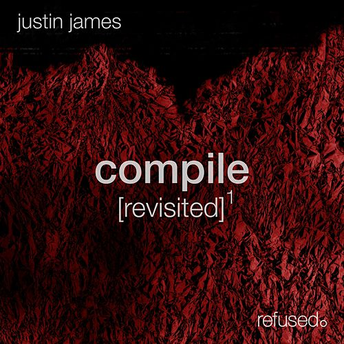 Compile [revisited] 1 by Justin James