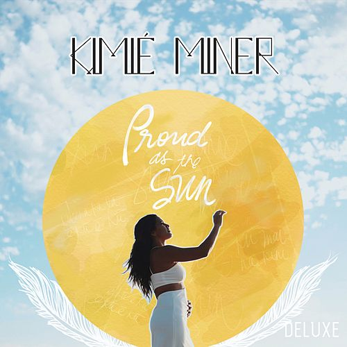 Proud as the Sun (Deluxe) by Kimié Miner