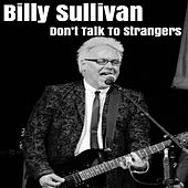 Don't Talk to Strangers by Billy Sullivan