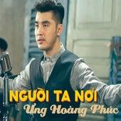 Nguoi Ta Noi by Ung Hoang Phuc