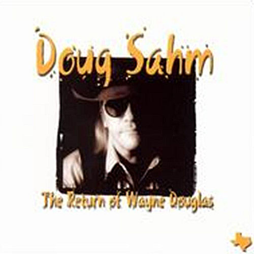 The Return Of Wayne Douglas by Doug Sahm