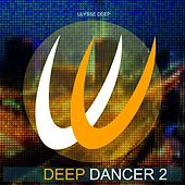 Deep Dancer 2 - Ep by Various Artists