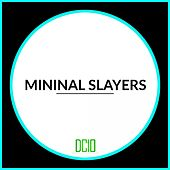 Mininal Slayers - EP by Various Artists