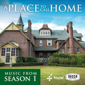 A Place To Call Home (Season 1 / Original TV Soundtrack) by Various Artists
