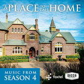 A Place To Call Home (Season 4 / Original TV Soundtrack) by Various Artists