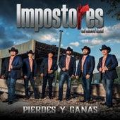 Pierdes y Ganas by Impostores De Nuevo Leon