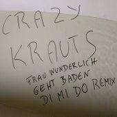 Frau Wunderlich geht baden (DI MI DO Remix) by Crazy Krauts