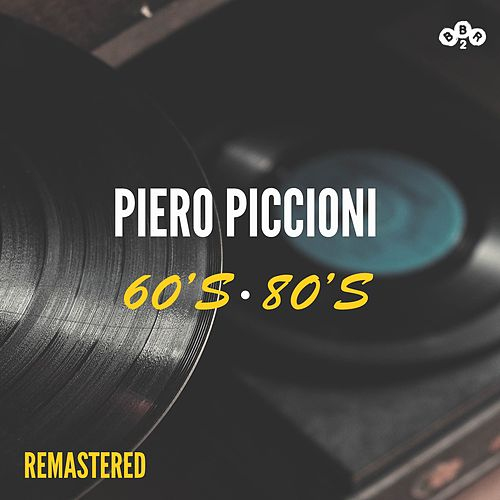 Piero Piccioni 60-80's (Remastered) by Piero Piccioni