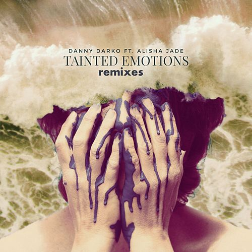 Tainted Emotions Remixes (feat. Alisha Jade) by Danny Darko