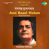 Ami Baaul Holam by Manabendra Mukherjee